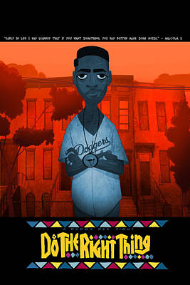 Do The Right Thing 2 Poster by Nelson Dedos Garcia