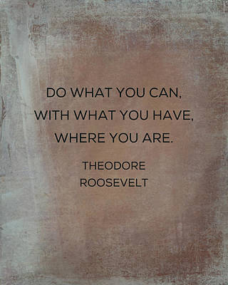 Do What You Can With What You Have Poster by Kim Fearheiley