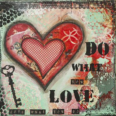 Do What You Love Inspirational Mixed Media Folk Art Poster by Stanka Vukelic