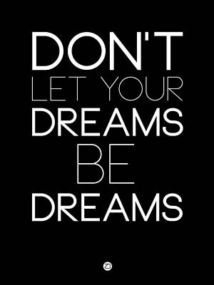 Don't Let Your Dreams Be Dreams 1 Poster by Naxart Studio