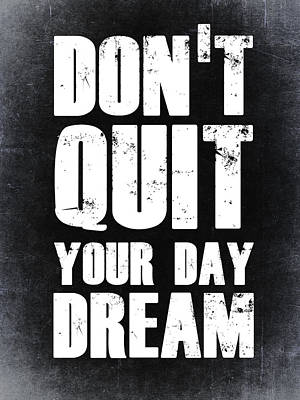 Don't Quit Your Day Dream 2 Poster by Naxart Studio