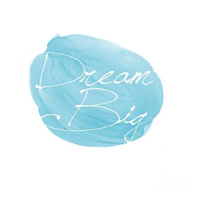 Dream Big Blue Poster by Marion De Lauzun