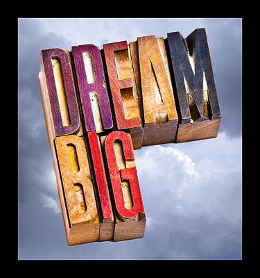 Dream Big Poster by Donald  Erickson