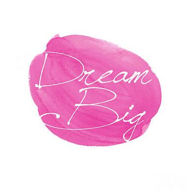Dream Big Pink Poster by Marion De Lauzun