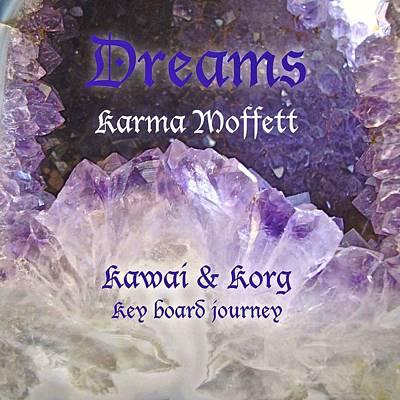 Dreams Poster by Karma Moffett