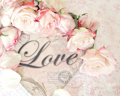 Dreamy Cottage Shabby Chic Roses Heart With Love - Love Typography Heart Romantic Cottage Chic Poster by Kathy Fornal