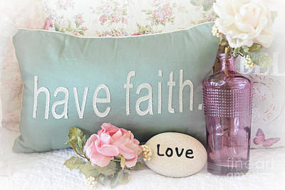 Dreamy Shabby Chic Cottage Inspirational Faith And Love Print - Pink Teal Aqua Purple Romantic Photo Poster by Kathy Fornal