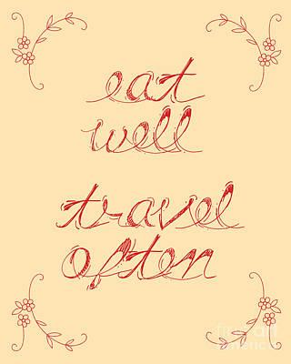 Eat Well Travel Often Poster by Liesl Marelli