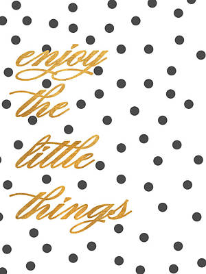 Enjoy The Little Things Poster by South Social Graphics