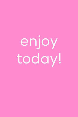 Enjoy Today Poster by Kim Fearheiley