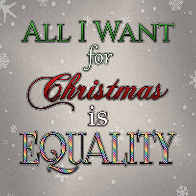 Equality For Xmas Poster by Tavia Starfire