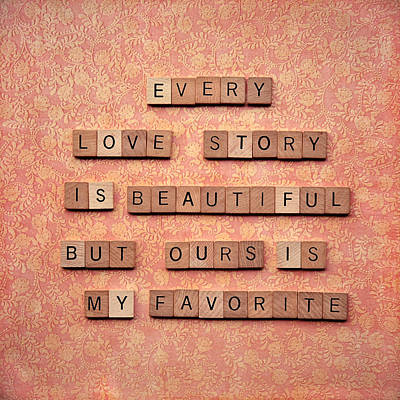Every Love Story Is Beautiful But Outs Is My Favorite Poster by Nastasia Cook