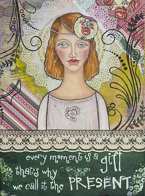 Every Moment Is A Gift  Inspirational Mixed Media Art By Stanka Vukelic Poster by Stanka Vukelic