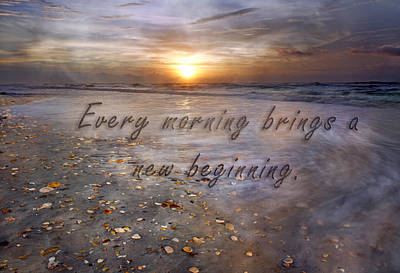 Every Morning Brings A New Beginning Poster by Betsy Knapp