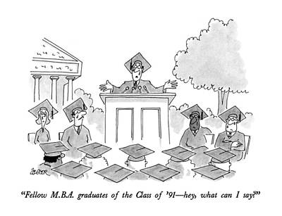 Fellow M.b.a. Graduates Of The Class Of '91 - Hey Poster by Jack Ziegle