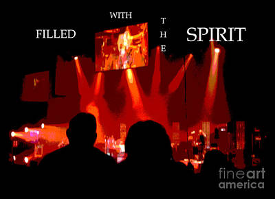 Filled With The Spirit Poster by Karen Francis