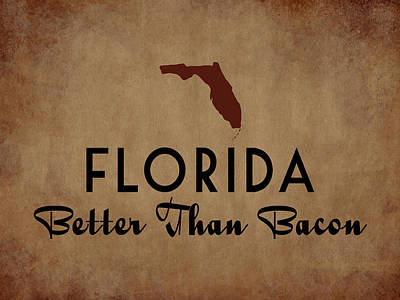 Florida Better Than Bacon Poster by Flo Karp