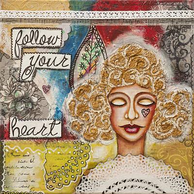 Follow Your Heart Inspirational Mixed Media Folk Art Poster by Stanka Vukelic