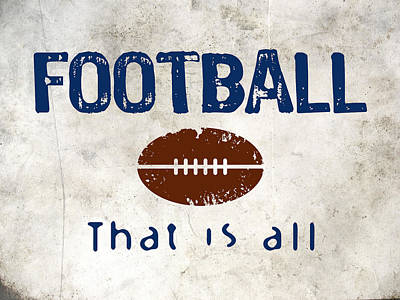 Football That Is All Poster by Flo Karp