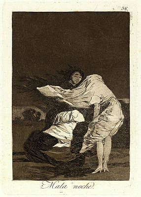 Francisco De Goya Spanish, 1746-1828. Mala Noche. A Bad Poster by Litz Collection