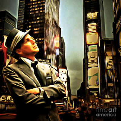 Frank Sinatra If I Can Make It Here New York 20150126brun Square Poster by Wingsdomain Art and Photography