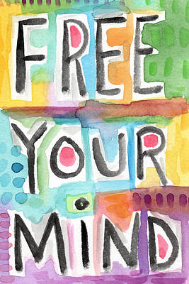 Free Your Mind- Colorful Word Painting Poster by Linda Woods