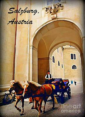 From Under The Arch In Salzburg Austria I Could Hear Them Coming Poster by John Malone