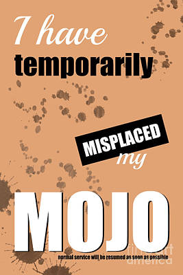Funny Text Poster - Temporary Loss Of Mojo Orange Poster by Natalie Kinnear