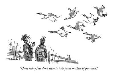 Geese Today Just Don't Seem To Take Pride Poster by James Stevenson