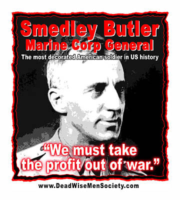Gen. Smedley Butler On War Profit Poster by K Scott Teeters