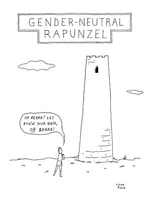 Gender-neutral Rapunzel -- A Man Calls Out To Let Poster by Liana Finck