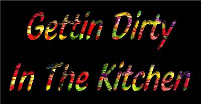Gettin Dirty In The Kitchen Poster by Catherine Lott