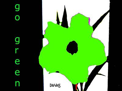Poster featuring the digital art Go Green by David Clark
