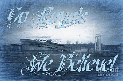 Go Royals We Believe 3 Poster