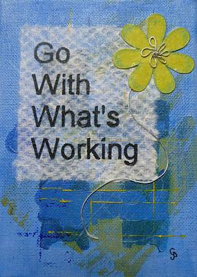 Go With What's Working - 2 Poster by Gillian Pearce