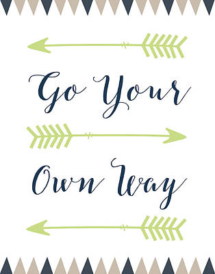 Go Your Own Way Cursive Poster by Tara Moss