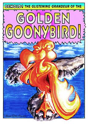 Golden Goonybird Poster by Del Gaizo