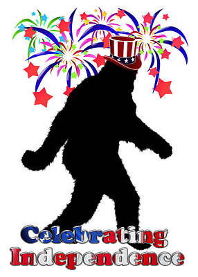 Gone Squatchin - Celebrating Independence Poster