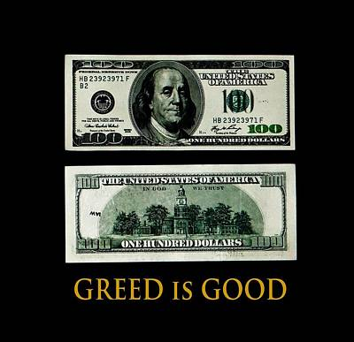 Greed Is Good Poster by Dennis Dugan