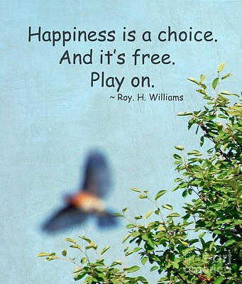 Poster featuring the photograph Happiness Is A Choice by Kerri Farley