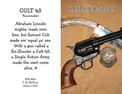 Happy Birthday Colt 45 Peacemaker 1 Of 8 Poster by Thomas McClure
