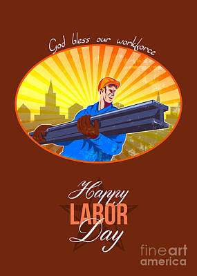 Happy Labor Day Steel Worker Greeting Card Poster by Aloysius Patrimonio