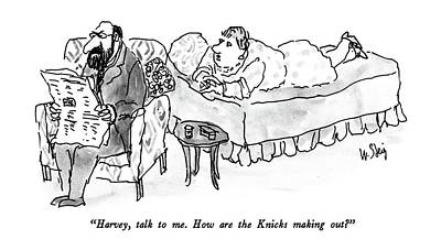 Harvey, Talk To Me.  How Are The Knicks Making Poster by William Steig