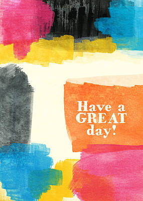 Have A Great Day- Colorful Greeting Card Poster by Linda Woods