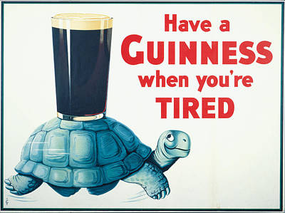 Have A Guinness When You're Tired Poster
