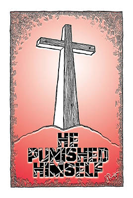 He Punished Himself Poster by Jerry Ruffin
