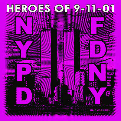 Heroes Of 9-11-01 Poster by Clif Jackson