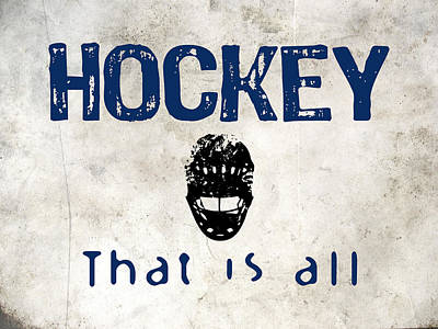 Hockey That Is All Poster by Flo Karp