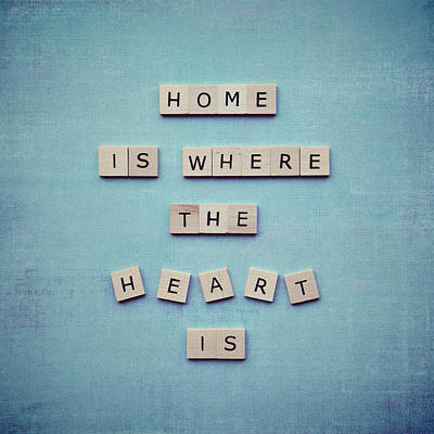 Home Is Where The Heart Is Poster by Nastasia Cook