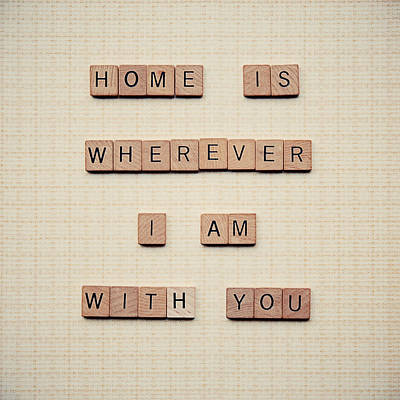 Home Is Wherever I Am With You Poster by Nastasia Cook